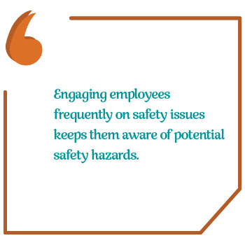 "Pull quote saying: ""Engaging employees frequently on safety issues keeps them aware of potential safety hazards."""