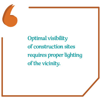 "Pull quote saying: ""Optimal visibility of construction sites requires proper lighting of the vicinity."""